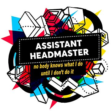 ASSISTANT HEADMASTER by Jeffferesn