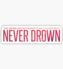 Never Drown - Chance the Rapper Sticker