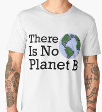 There Is No Planet B - Inverse Men's Premium T-Shirt
