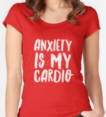 Anxiety is my Cardio Women's Fitted Scoop T-Shirt