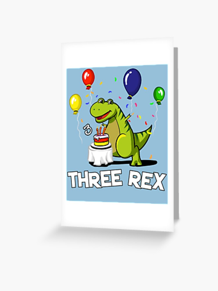 Three Rex 3rd Birthday Party Cartoon T Dinosaur Greeting Card