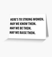 Here's to Strong Women Greeting Card