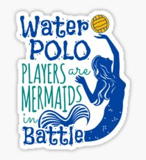 Water Polo Players Are Mermaids In Battle Sticker