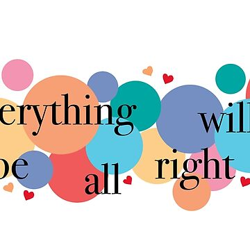 Everything Will Be All Right / Falsettos Dots by odetospace