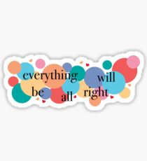 Everything Will Be All Right / Falsettos Dots Sticker