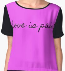 LOVE IS PAIN I Women's Chiffon Top
