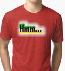 Hmm... Tri-blend T-Shirt