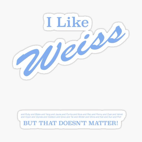 I Like Weiss Sticker