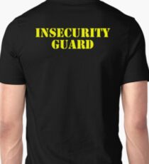 Insecurity Guard Unisex T-Shirt