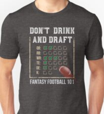 Fantasy Football 101 - Don't Drink and Draft T-Shirt