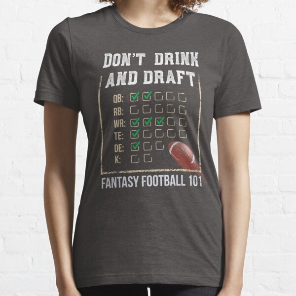 Fantasy Football 101 - Don't Drink and Draft Essential T-Shirt