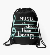 music is cheaper than therapy Drawstring Bag