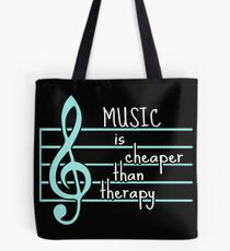 music is cheaper than therapy Tote Bag