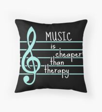 music is cheaper than therapy Throw Pillow