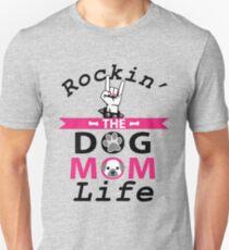 Rockin' The Dog Mom Life T-Shirt T-Shirt