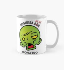 Zombies are (were) people too Mug