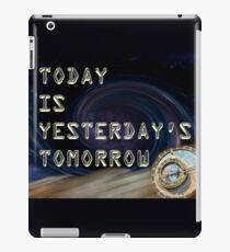Today is yesterdays tomorrow II iPad Case/Skin