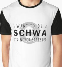 I Want to be a Schwa - It's Never Stressed | Linguistics Graphic T-Shirt