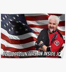 Flavortown was an inside job Guy Fieri Meme Poster