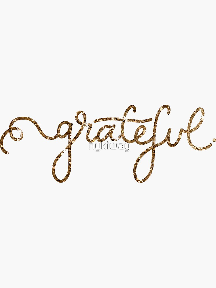 Grateful Calligraphy Script in Gold Sparkle by nykiway