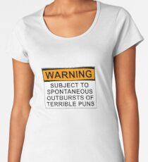 WARNING: SUBJECT TO SPONTANEOUS OUTBURSTS OF TERRIBLE PUNS Women's Premium T-Shirt