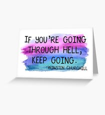 """Winston Churchill """"if you're going through hell, keep going"""" Greeting Card"""