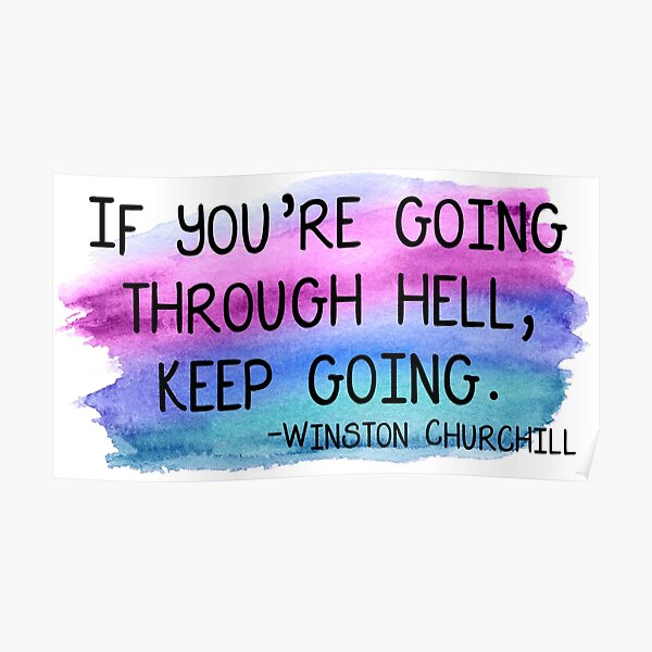 """Winston Churchill """"if you're going through hell, keep going"""" Poster"""