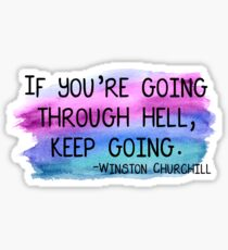 "Winston Churchill ""if you're going through hell, keep going"" Sticker"