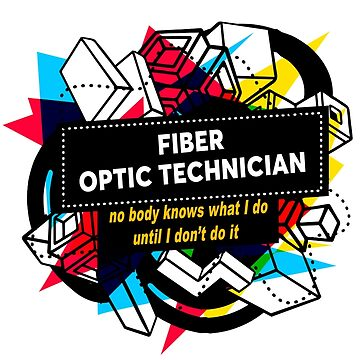 FIBER OPTIC TECHNICIAN by Bearfish