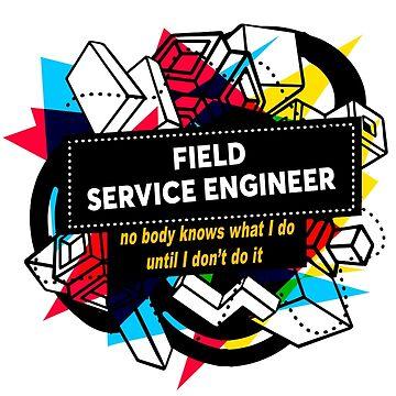 FIELD SERVICE ENGINEER by Bearfish