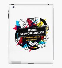 SENIOR NETWORK ANALYST iPad Case/Skin