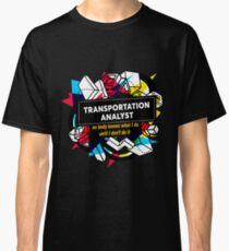 TRANSPORTATION ANALYST Classic T-Shirt