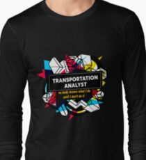 TRANSPORTATION ANALYST Long Sleeve T-Shirt