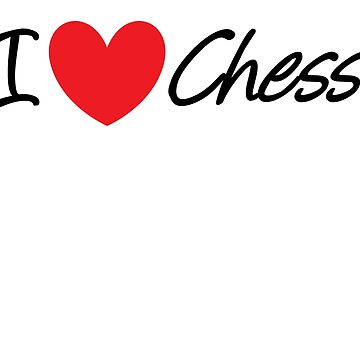 I Love Chess by AjedrezdeElite