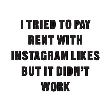 I Tried To Pay Rent With Instagram Likes But It Didn't Work by AlanPun