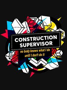 Construction Supervisor T-Shirts | Redbubble