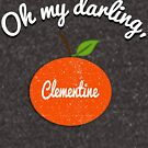 Oh my darling, Clementine by UzStore