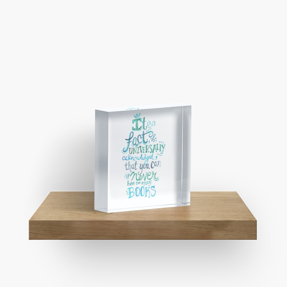 You can never have too many books - Illustrated Quote Acrylic Block