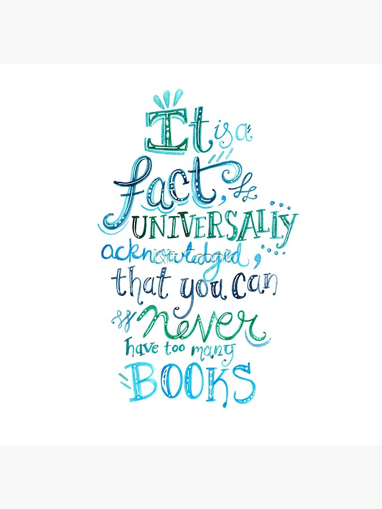 You can never have too many books - Illustrated Quote by rubyandpearl