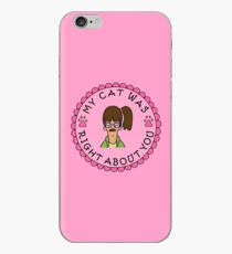 My Cat Was Right About You iPhone Case