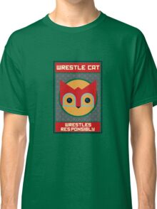 Wrestle Cat wrestles responsibly Classic T-Shirt