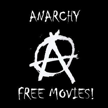Anarchy: Free Movies by TehNerdyWolf