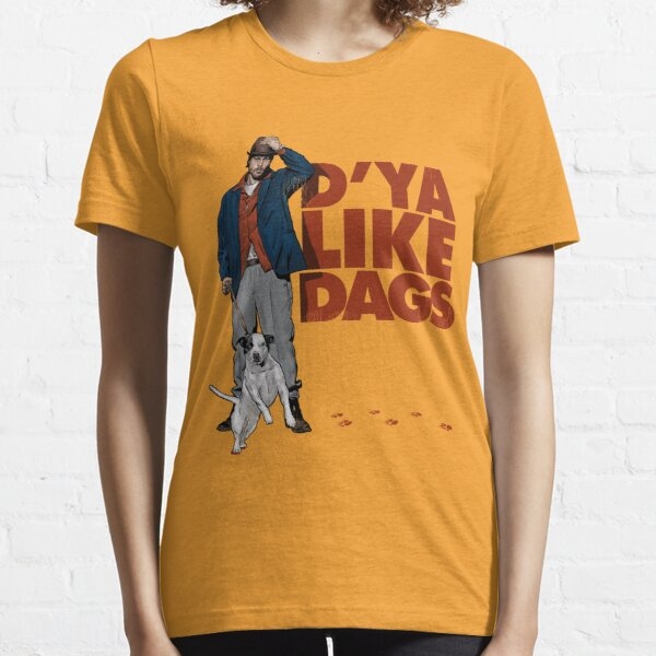 D'Ya Like Dags? T-shirt essentiel