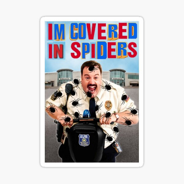Paul Blart I'm Covered in Spiders Mall Cop Meme Sticker