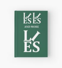 Lies Lies and More Lies White Text Parody Hardcover Journal