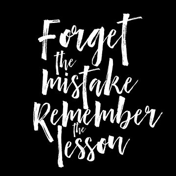 Forget the mistake remember the lesson motivational quote typography by Yoga-Gifts-Shop