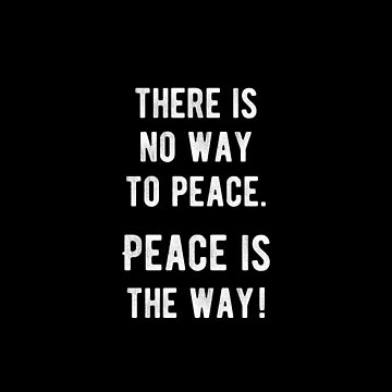 Peace Is The Way Inspirational Quotes by Yoga-Gifts-Shop