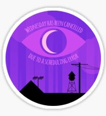 Wednesday has been cancelled - Night Vale Sticker