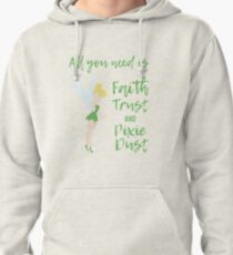 Faith Trust and Pixie Dust Pullover Hoodie