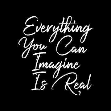 Everything you can imagine is real wise inspirational sayings by Yoga-Gifts-Shop